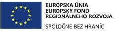 Európsky fond regionálneho rozvoja - Spoločne bez hraníc